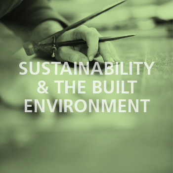 Sustainability & the Built Environment